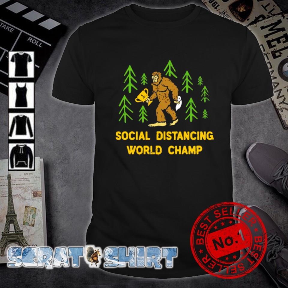 Bigfoot social distancing world champ shirt
