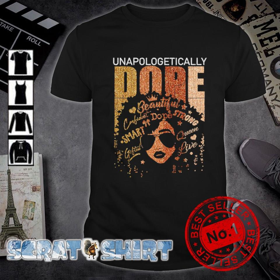 Black girl unapologetically dope shirt