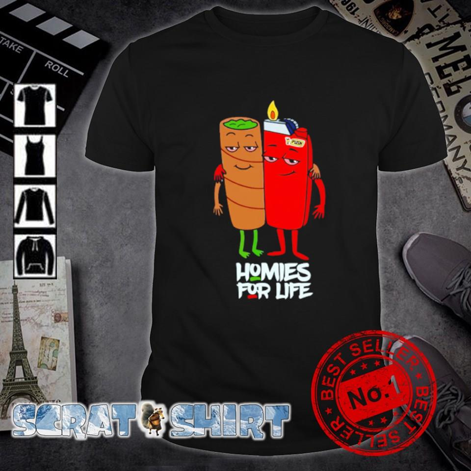 Blunt and Lighter homies for life shirt