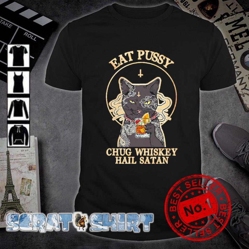 Cat eat pussy chug whiskey hail satan shirt