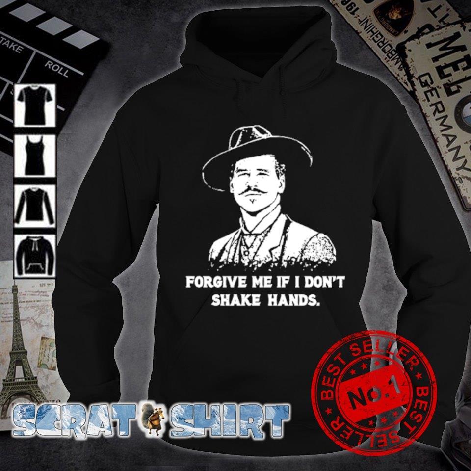 Doc Holliday forgive me if I don't shake hand s hoodie