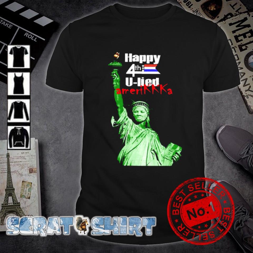 Harriet Tubman Happy 4th U Lied Amerikkka shirt
