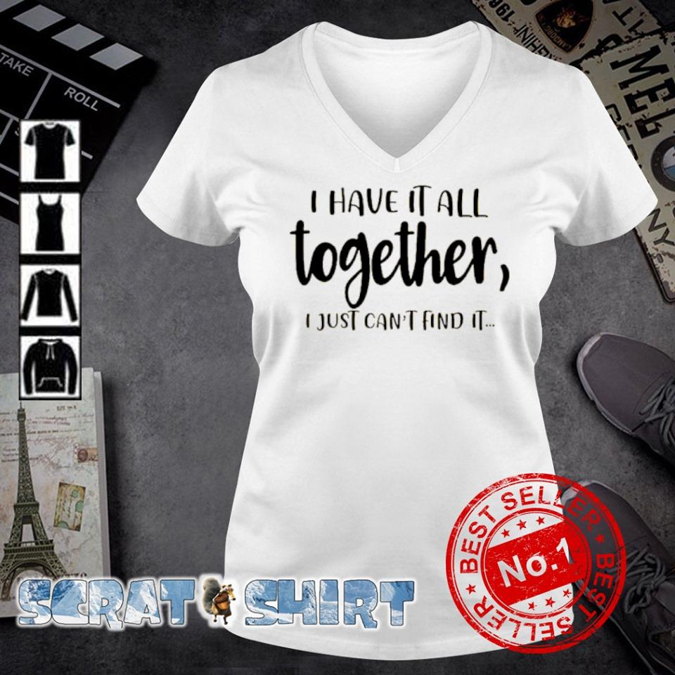 I have it all together I just can't find it s v-neck t-shirt
