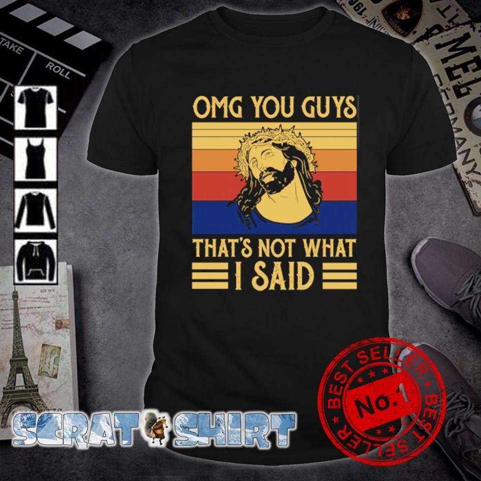 Jesus OMG you guys that's not what I said vintage shirt