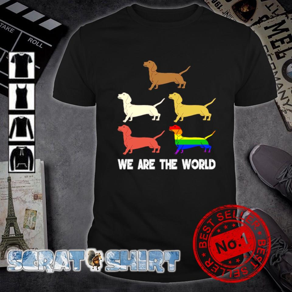 LGBT Dachshund we are the world shirt