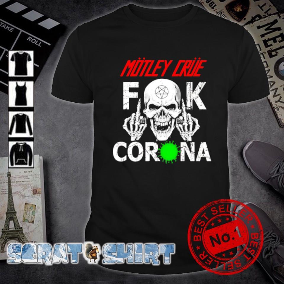 Motley Crue fuck corona shirt