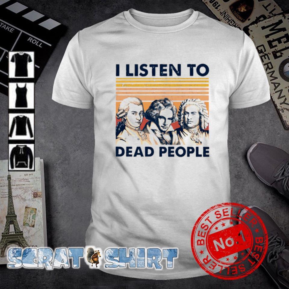 Mozart Beethoven Bach I listen to dead people vintage shirt
