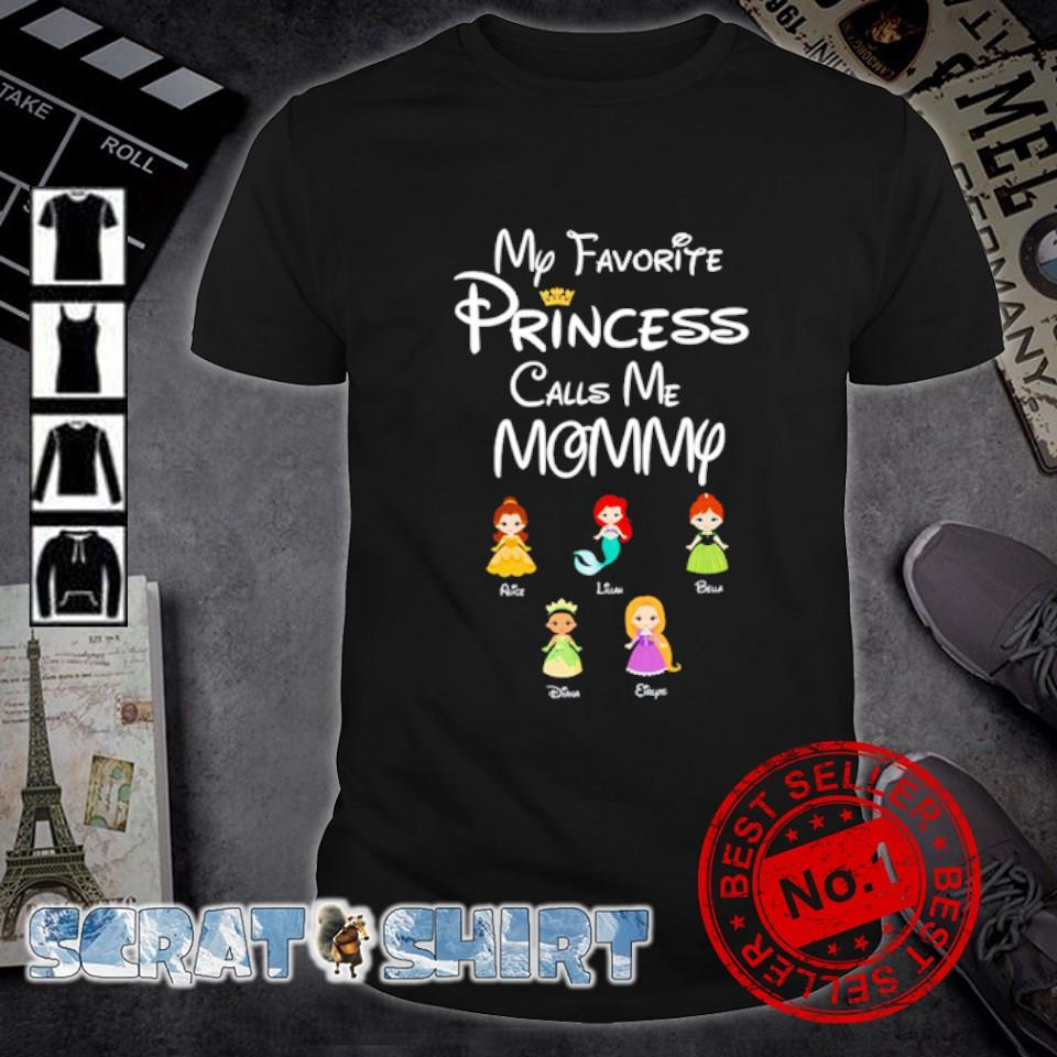 My favorite princess calls me Mommy shirt