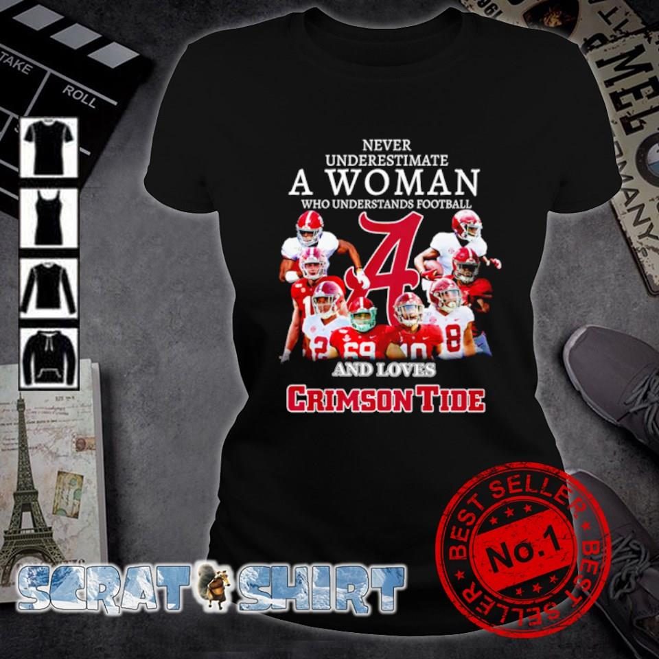 Never underestimate a woman who understands football and loves Crimson Tide s ladies-tee