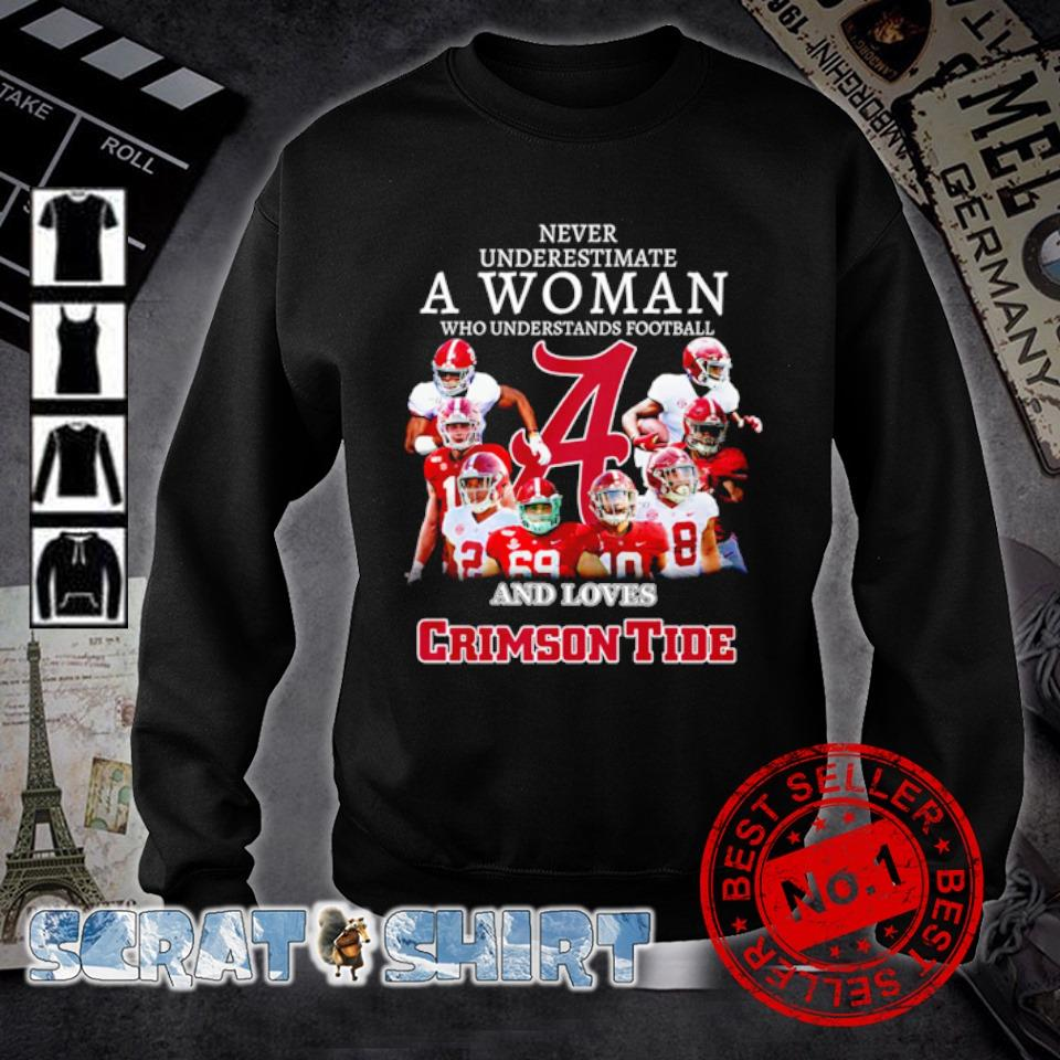 Never underestimate a woman who understands football and loves Crimson Tide s sweater