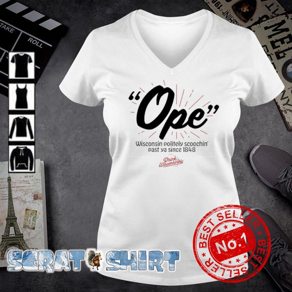 Ope wisconsin politely scoochin' past ya since 1848 s v-neck t-shirt
