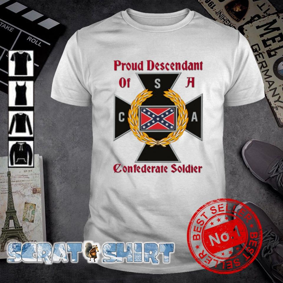 Proud Descendant of a Confederate soldier shirt