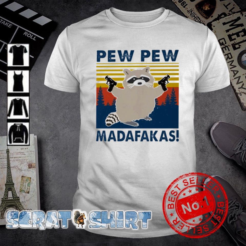 Raccoon pew pew madafakas vintage shirt