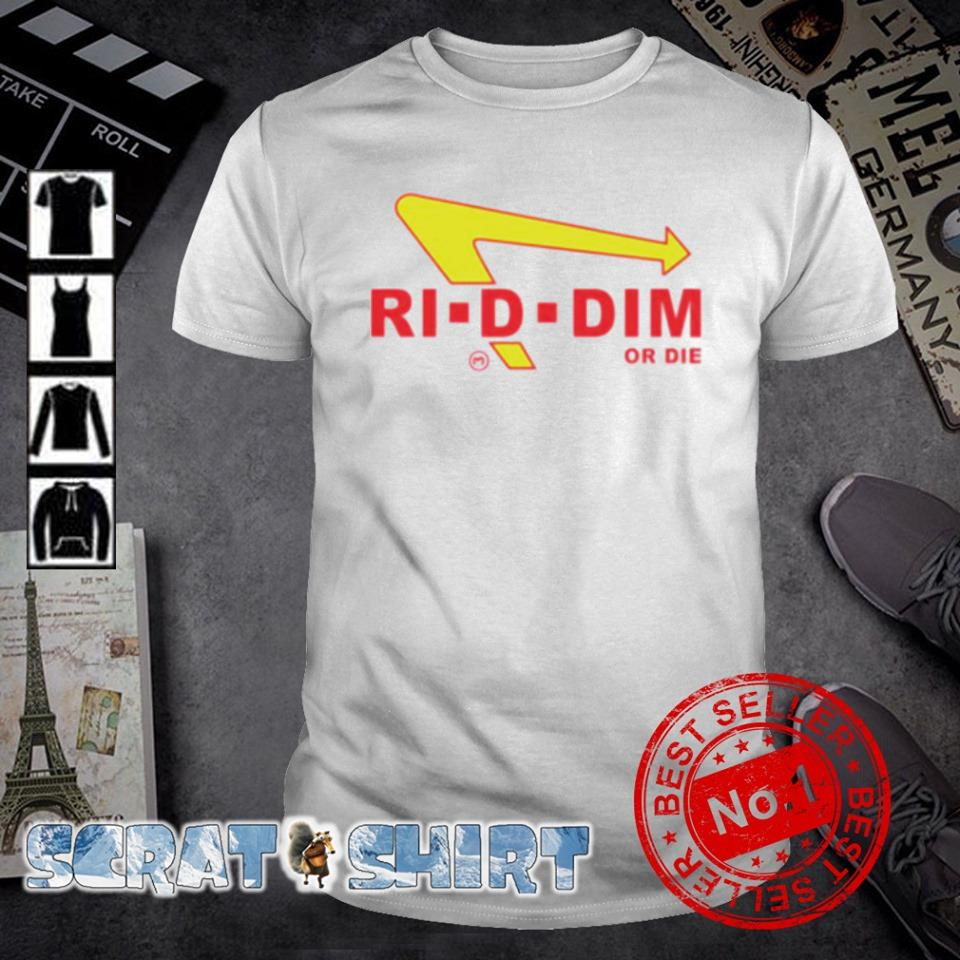 Riddim or Die shirt