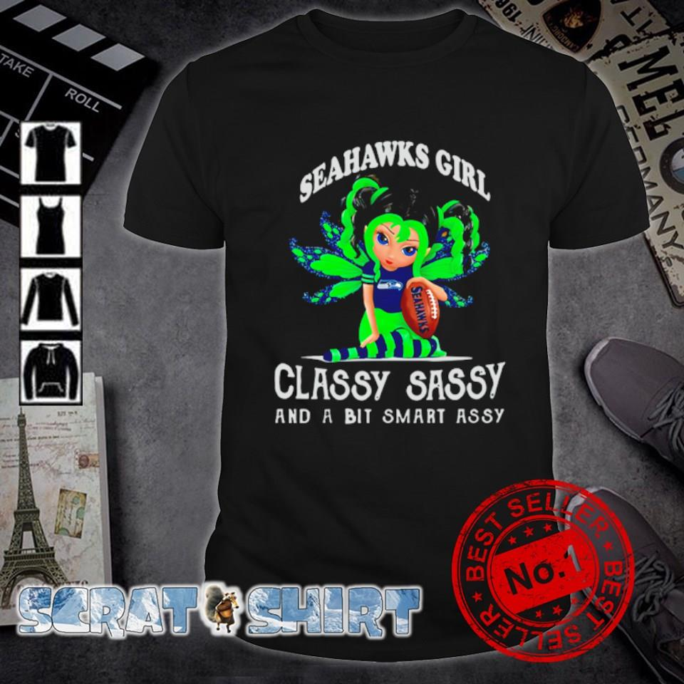 Seahawks girl classy sassy and a bit smart assy shirt