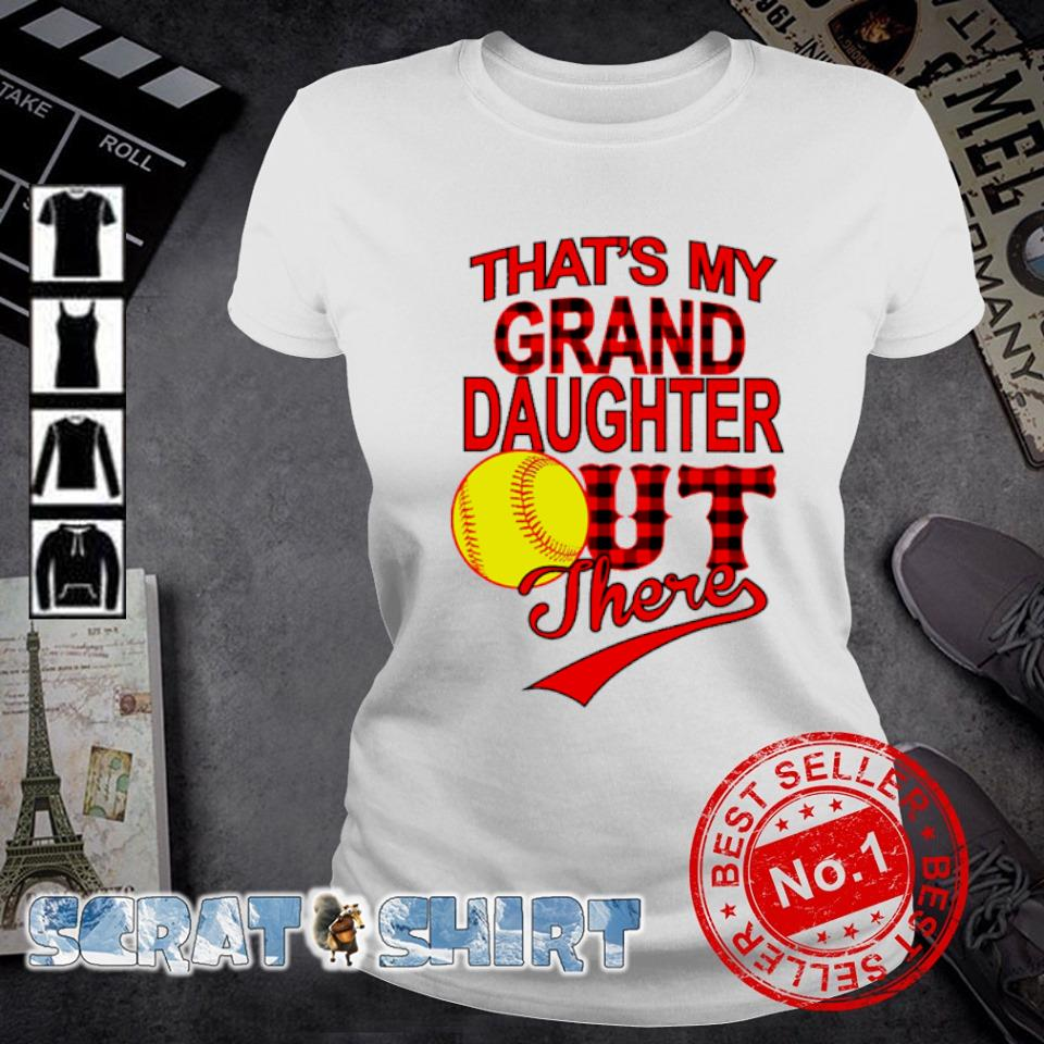 Softball That's my grand daughter out there s ladies-tee