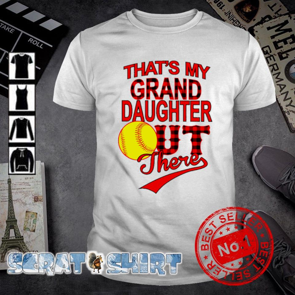 Softball That's my grand daughter out there shirt