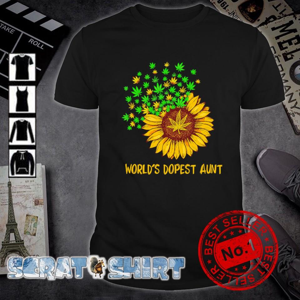Sunflower Weed world's dopest Aunt shirt