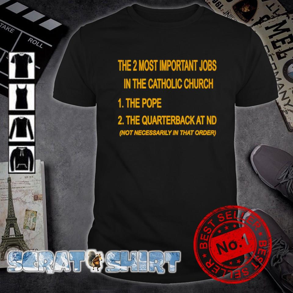 The 2 most important jobs in the catholic church shirt