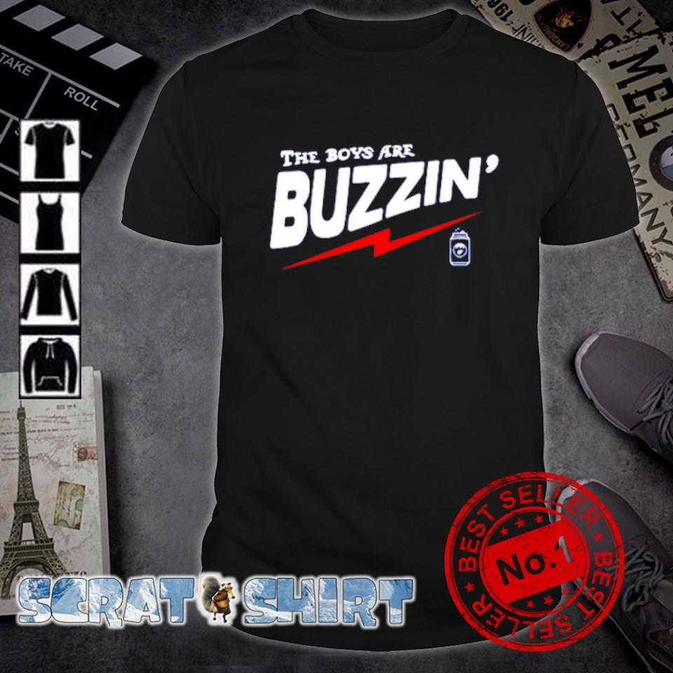 The boys are buzzing' shirt
