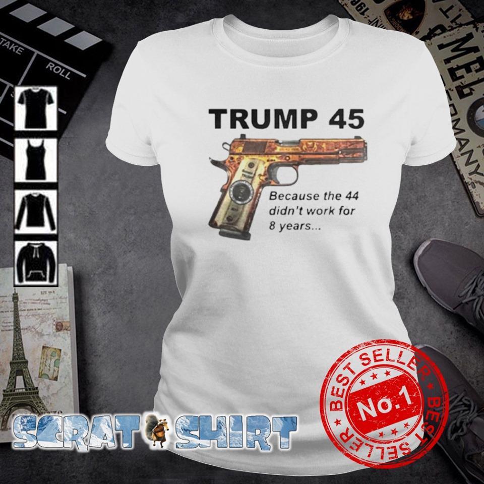 Trump 45 becauses 44 didn't work for 8 years s ladies-tee