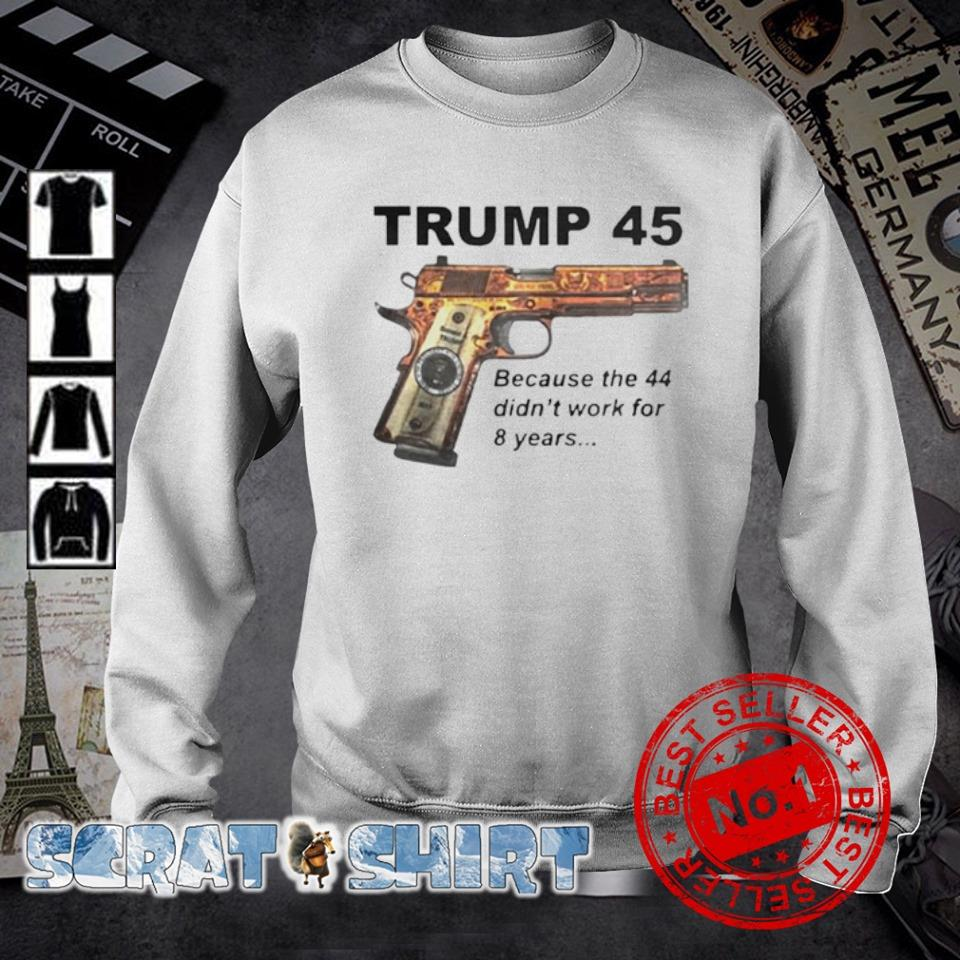 Trump 45 becauses 44 didn't work for 8 years s sweater