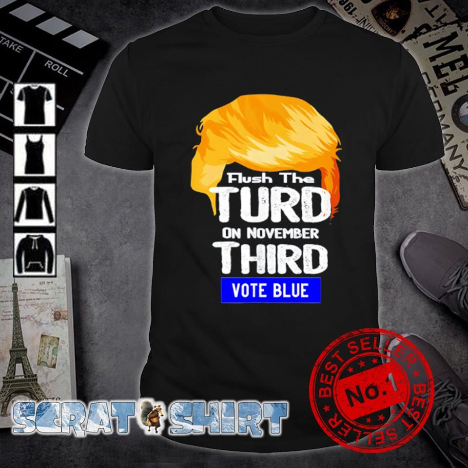 Trump flush the turd on November third vote blue shirt