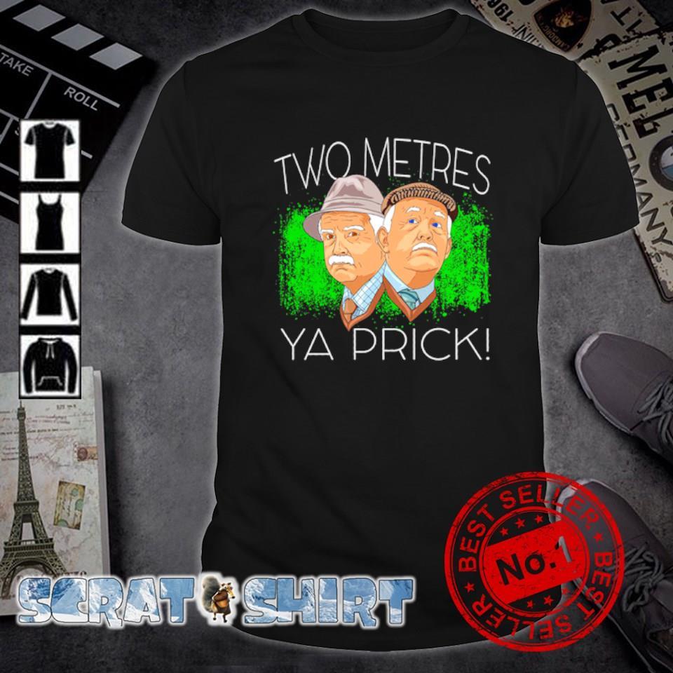 Two meters ya prick shirt