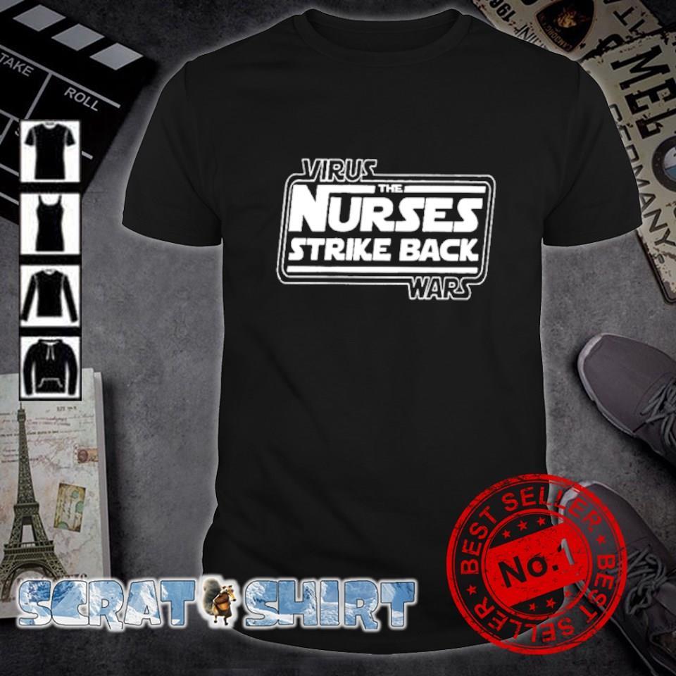 Virus wars the nurses strike back shirt