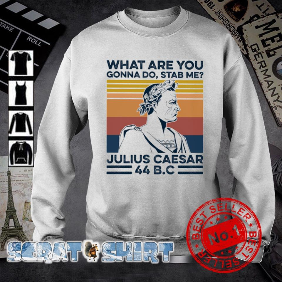 What are you gonna do stab me julius caesar vintage s sweater