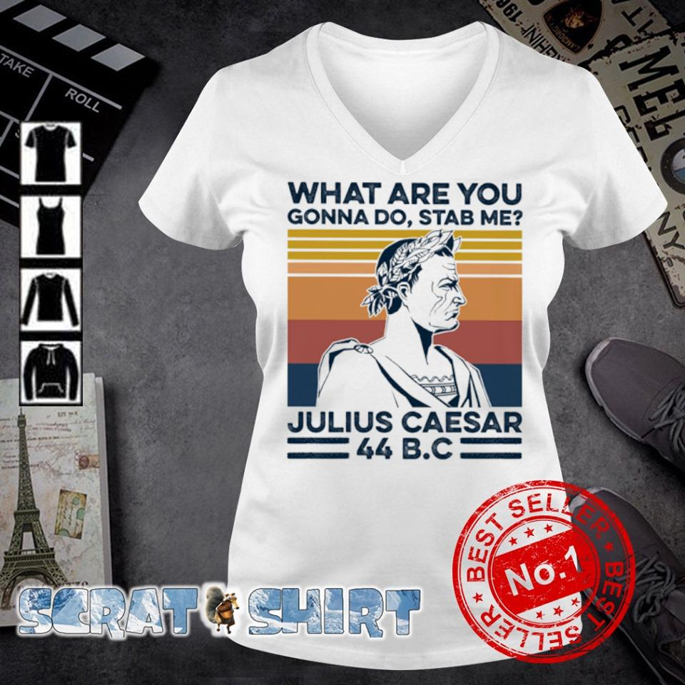 What are you gonna do stab me julius caesar vintage s v-neck t-shirt