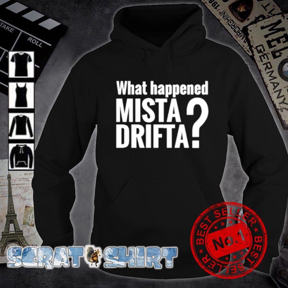 What happened mista drifta s hoodie