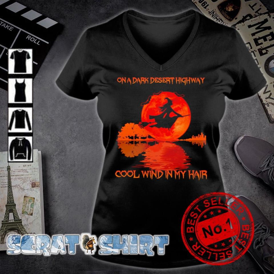 Witch on a dark desert highway cool wind in my hair s v-neck t-shirt