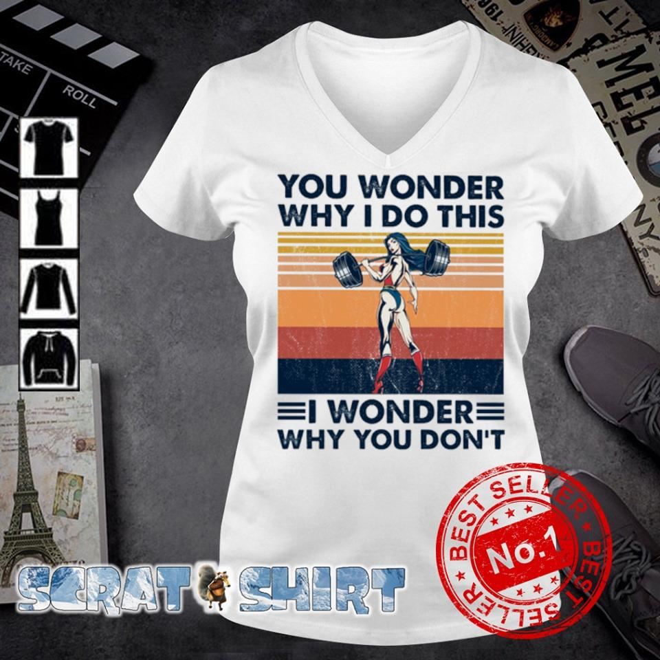 You wonder why I do this I wonder why you don't vintage s v-neck t-shirt