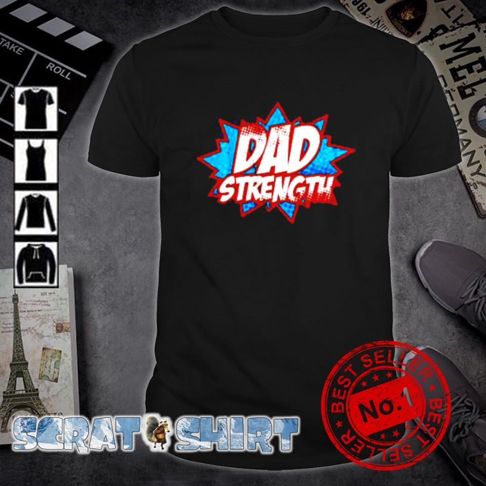 Ben Smith Dad strength shirt