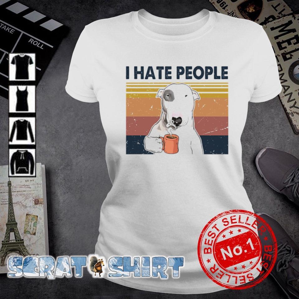 Bull Terrier I hate people s ladies-tee