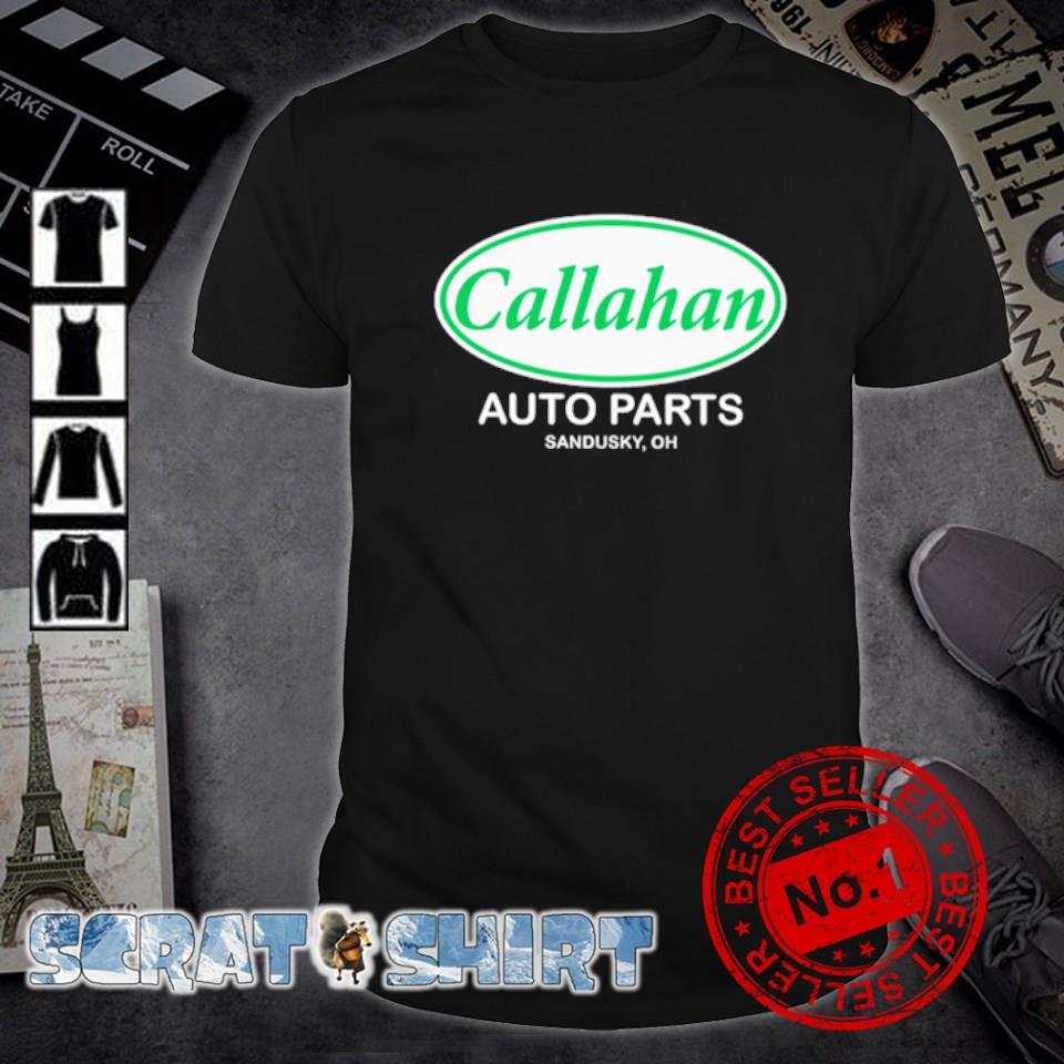 Callahan auto parts sandusky oh shirt