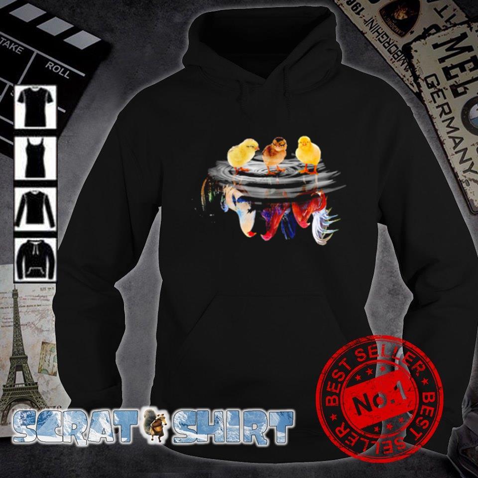 Chick water mirror Chicken s hoodie