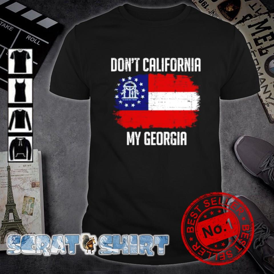 Don't California my Georgia shirt