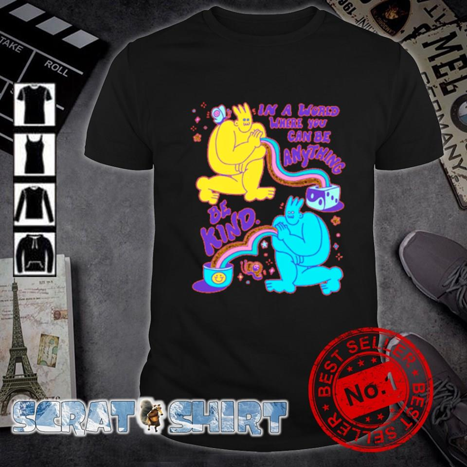 Ghost In a world where you can be anything be kind shirt