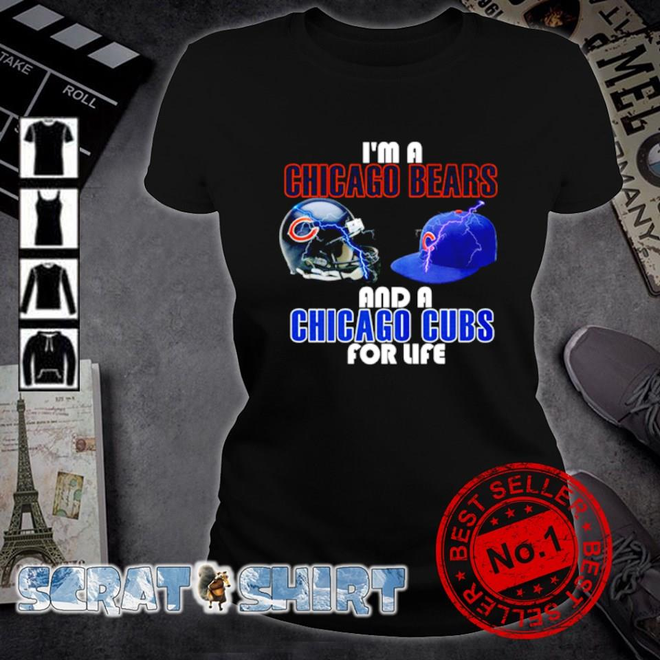 I'm a Chicago Bears and a Chicago Cubs for life s ladies-tee