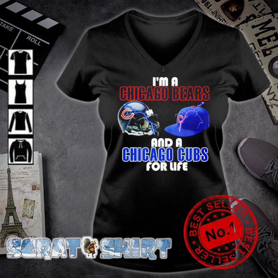 I'm a Chicago Bears and a Chicago Cubs for life s v-neck t-shirt