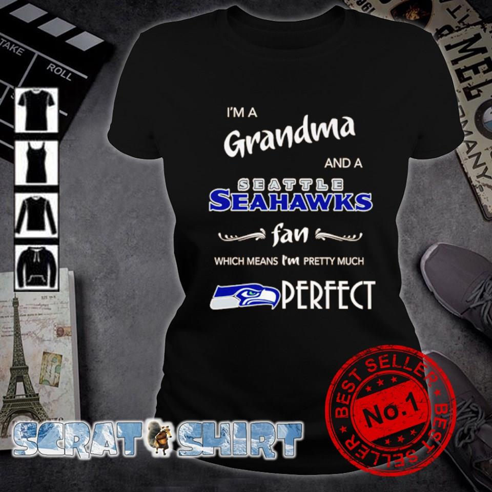 I'm Grandma and a Seattle Seahawks fan which means I'm pretty much perfect s ladies-tee