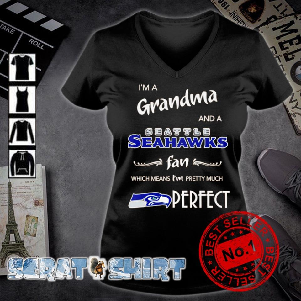 I'm Grandma and a Seattle Seahawks fan which means I'm pretty much perfect s v-neck t-shirt
