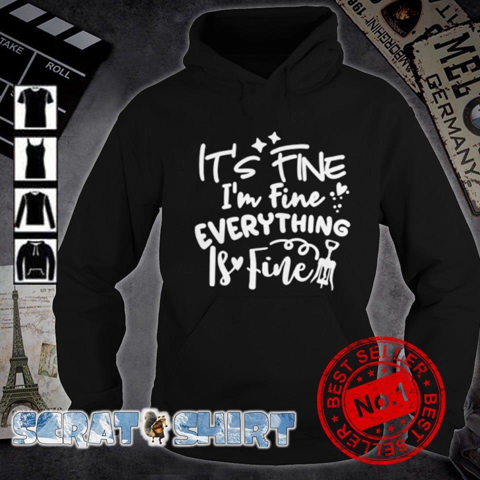 It's fine I'm fine everything is fine s hoodie