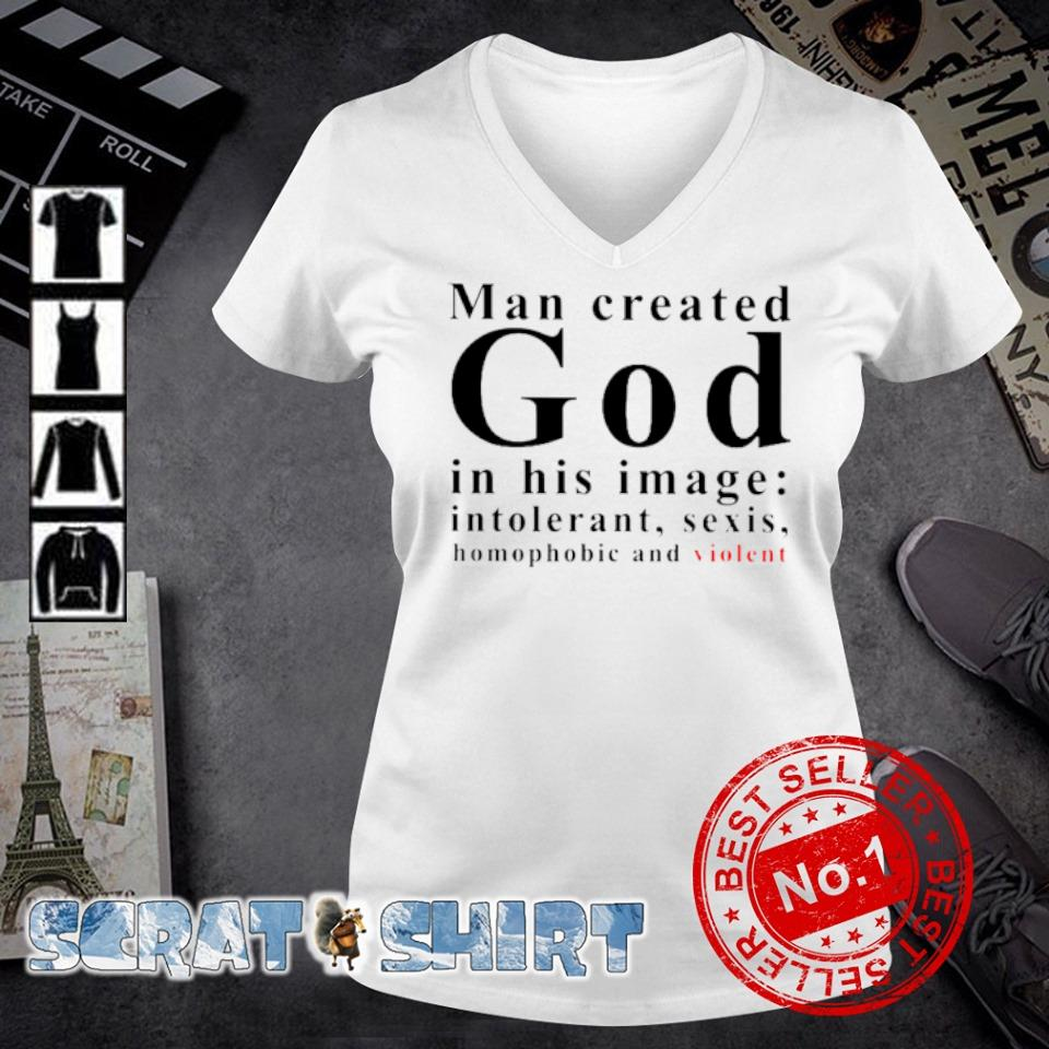 Man created god in his image intolerant sexis s v-neck t-shirt