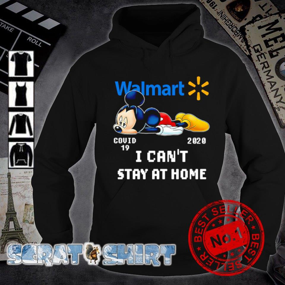 Mickey Walmart I can't stay at home s hoodie