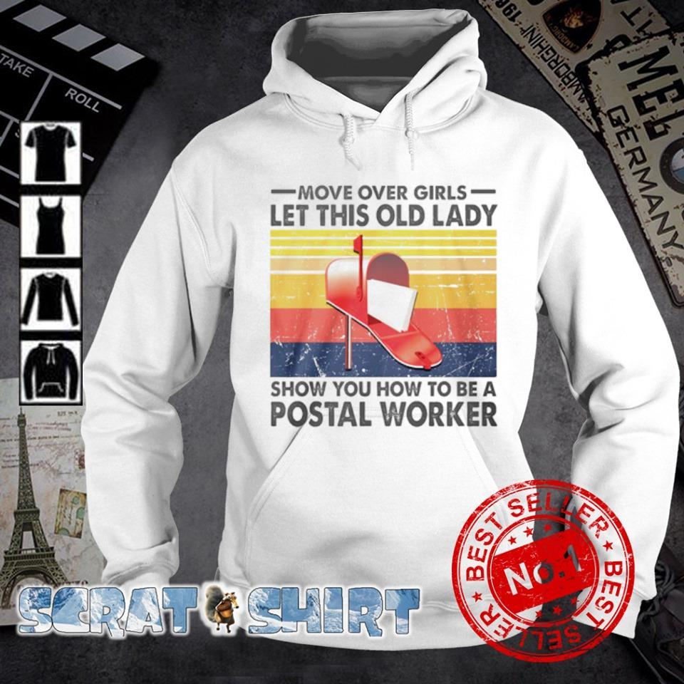 Move over girls let this old lady show you how to be a Postal Worker s hoodie