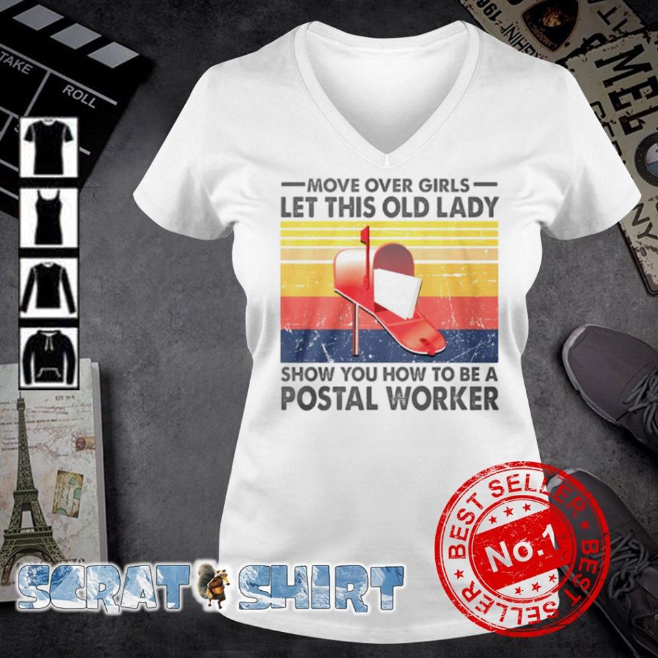 Move over girls let this old lady show you how to be a Postal Worker s v-neck t-shirt