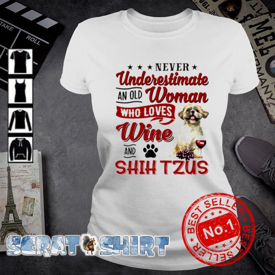 Never underestimate an old woman who loves wine and Shih Tzus s ladies-tee